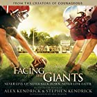 Facing the Giants: Never Give Up. Never Back Down. Never Lose Faith. Hörbuch von Alex Kendrick, Stephen Kendrick, Eric Wilson Gesprochen von: Jesse Lee