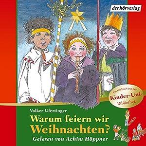 Warum feiern wir Weihnachten? Hörbuch