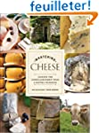Mastering Cheese: Lessons for Connois...