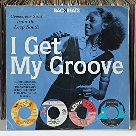 I Get My Groove - Crossover Soul From The Deep South