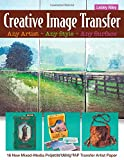 img - for Creative Image TransferAny Artist, Any Style, Any Surface: 16 New Mixed-Media Projects Using TAP Transfer Artist Paper book / textbook / text book