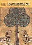 Siculo-Norman Art: Islamic Culture in...