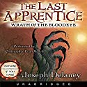 Wrath of the Bloodeye: The Last Apprentice, #5 Audiobook by Joseph Delaney Narrated by Christopher Evan Welch
