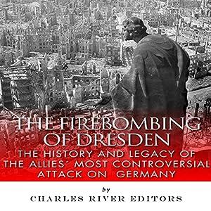 The Firebombing of Dresden Audiobook