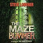 The Maze Bummer: A Parody of The Maze Runner | Steve Lookner