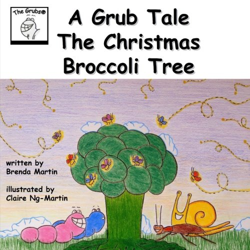 A Grub Tale - The Christmas Broccoli Tree (The Grub Tales) (Volume 7) [Martin, Brenda] (Tapa Blanda)
