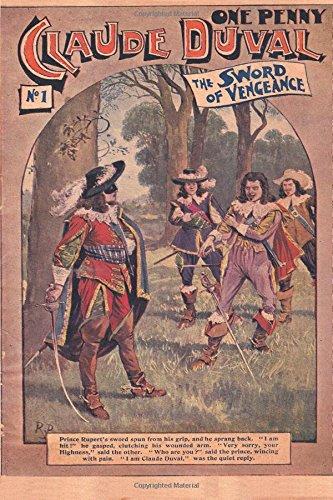Claude Duval: The Sword of Vengeance: Volume 1 (Penny Dreadful Press)