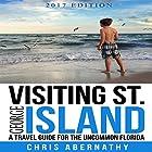 Visiting St. George Island: A Travel Guide for the Uncommon Florida Hörbuch von Chris Abernathy Gesprochen von: Chris Abernathy