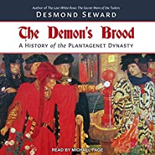 The Demon's Brood: A History of the Plantagenet Dynasty Audiobook by Desmond Seward Narrated by Michael Page
