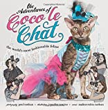 The Adventures of Coco Le Chat: The Worlds Most Fashionable Feline