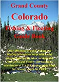 img - for Grand County Colorado Fishing & Floating Guide Book (Colorado Fishing & Floating Guide Books) book / textbook / text book