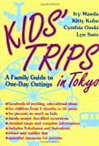 img - for Kids' Trips in Tokyo: A Family Guide to One-Day Outings book / textbook / text book
