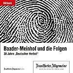 Baader-Meinhof und die Folgen (F.A.Z.-Dossier)    div.