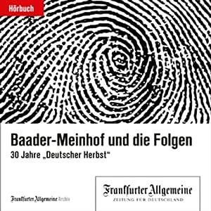 Baader-Meinhof und die Folgen (F.A.Z.-Dossier) Hörbuch