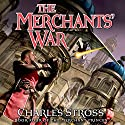 The Merchants' War: Merchant Princes, Book 4 Audiobook by Charles Stross Narrated by Kate Reading