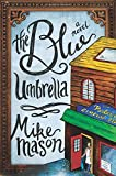 The Blue Umbrella: A Novel (1434765261) by Mason, Mike