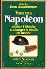 Vous �tes Napol�on par Des Ylouses