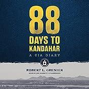 88 Days to Kandahar: A CIA Diary | [Robert L. Grenier]