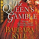 The Queen's Gamble Audiobook by Barbara Kyle Narrated by Barbara Kyle