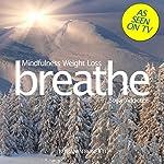 Breathe - Mindfulness Weight Loss: Sugar Addiction: Mindfulness Meditation | Benjamin P Bonetti