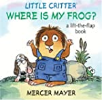 Little Critter� Where Is My Frog?