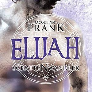 Elijah (Schattenwandler 3) Hörbuch