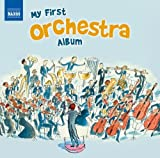 Various My First Orchestral Album [Naxos: 8.578253]
