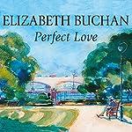 Perfect Love | Elizabeth Buchan