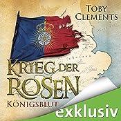 Königsblut (Krieg der Rosen 2) | Toby Clements