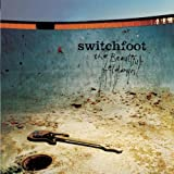 SWITCHFOOT Beautiful Letdown The