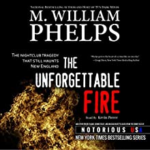 The Unforgettable Fire: Notorious Rhode Island, Massachusetts, and Connecticut (       UNABRIDGED) by M. William Phelps Narrated by Kevin Pierce