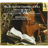 Sainte-Colombe le Fils: Pieces de Viole, Les Six Suites pour Basse de Viole seule