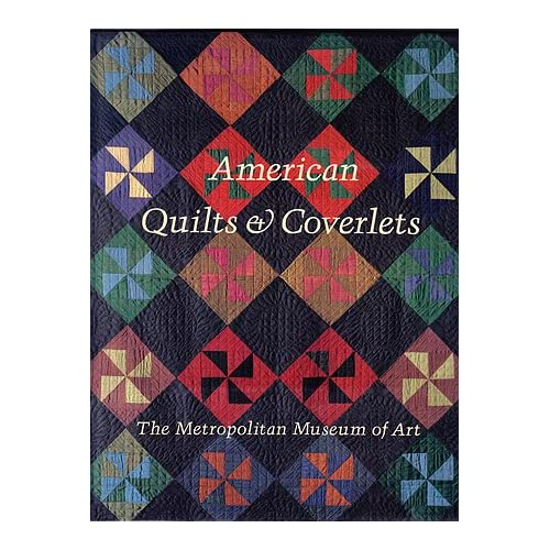 American Quilts and Coverlets in The Metropolitan Museum of Art, Peck, Amelia