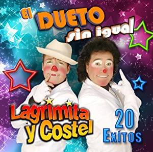 LAGRIMITA Y COSTEL - LAGRIMITA Y COSTEL 20 EXITOS - Amazon.com Music