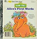 img - for Alice's First Words (A First Little Golden Book (Sesame Street)) book / textbook / text book