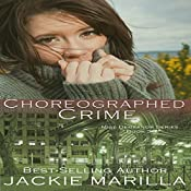 Choreographed Crime: Miss Demeanor Suspense Series Book 3 | Jackie Marilla