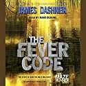 The Fever Code: Maze Runner, Book Five; Prequel Hörbuch von James Dashner Gesprochen von: Mark Deakins
