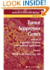 Tumor Suppressor Genes: Volume 2: Regulation, Function, and Medicinal Applications (Methods in Molecular Biology)