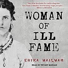 Woman of Ill Fame | Livre audio Auteur(s) : Erika Mailman Narrateur(s) : Tiffany Morgan