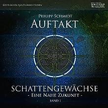 Auftakt (Schattengewächse - Eine nahe Zukunft 1) Hörbuch von Philipp Schmidt Gesprochen von: Florian Heinen