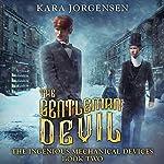 The Gentleman Devil: The Ingenious Mechanical Devices, Book 2 | Kara Jorgensen