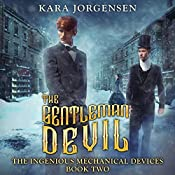 The Gentleman Devil: The Ingenious Mechanical Devices, Book 2   Kara Jorgensen