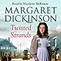 Twisted Strands Audiobook by Margaret Dickinson Narrated by Nicolette McKenzie
