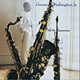Grover-Washington-All My Tomorrows