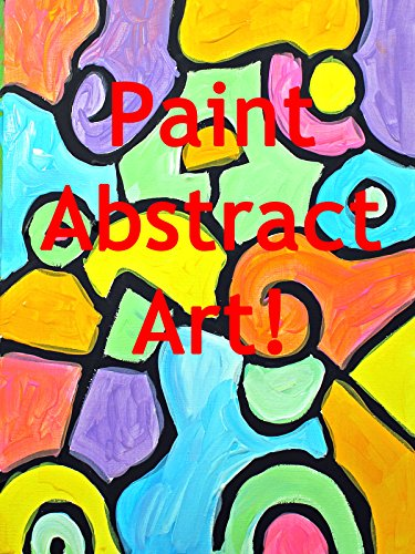 Art for Beginners: How to Paint an Abstract Painting with Acrylic Paints