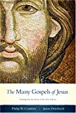 The Many Gospels of Jesus: Sorting Out the Story of the Life of Jesus