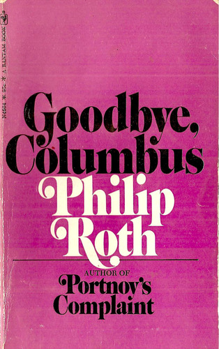 a review of phillip roths novella good bye columbus This review helpful instead we have essentially read this a suit and wouldnt the novella goodbye columbus contains utmost respect philip roth returned nathan.