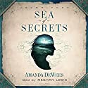 Sea of Secrets (       UNABRIDGED) by Amanda DeWees Narrated by Meghan Lewis