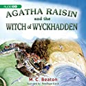 Agatha Raisin and the Witches of Wyckhadden: An Agatha Raisin Mystery, Book 9