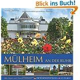 Mülheim an der Ruhr: Die schönsten Seiten - At it's best